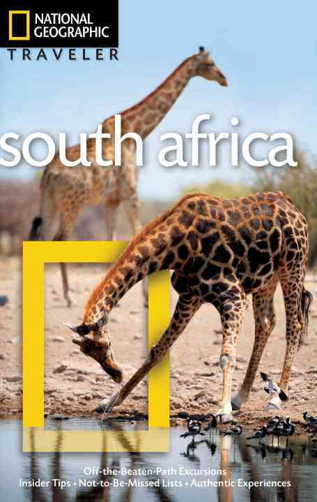 National Geographic Traveler South Africa By National Geographic Society (U. S.)/ Reinders, Samantha (PHT)